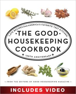 The Good Housekeeping Cookbook: 1,039 Recipes from America's Favorite Test Kitchen (Enhanced Edition)