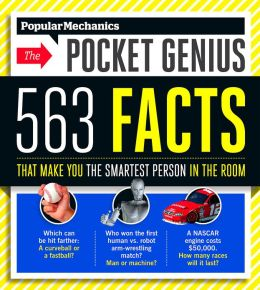 Popular Mechanics The Pocket Genius: 563 Facts That Make You the Smartest Person in the Room