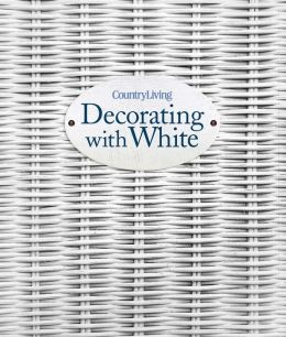 Country Living Decorating with White (PagePerfect NOOK Book)