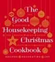 Book Cover Image. Title: The Good Housekeeping Christmas Cookbook:  Recipes * Decorating * Joy, Author: Good Housekeeping