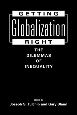 Getting Globalization Right: The Dilemmas of Inequality