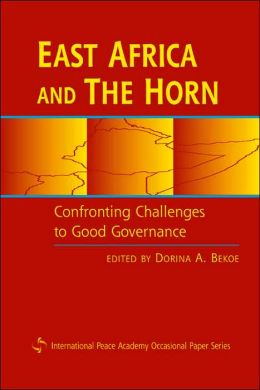 East Africa and the Horn: Confronting Challenges to Good Governance