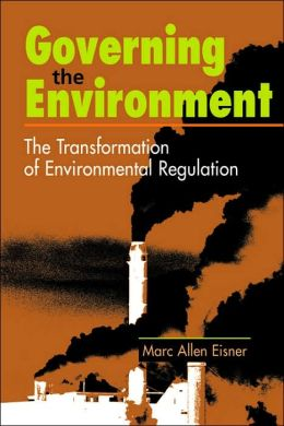 Governing the Environment: The Transformation of Environmental Regulation
