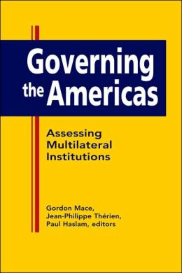 Governing the Americas: Assessing Multilateral Institutions