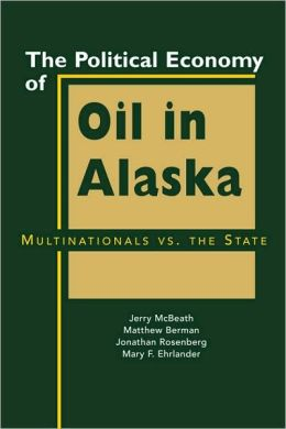The Political Economy of Oil in Alaska: Multinationals vs. the State