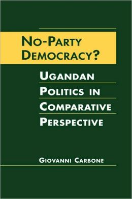No-Party Democracy?: Ugandan Politics in Comparative Perspective