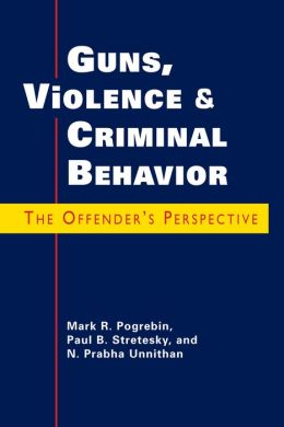 Guns, Violence, and Criminal Behavior: The/Offender's Perspective