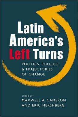 Latin America's Left Turns: Politics, Policies, and Trajectories of Change