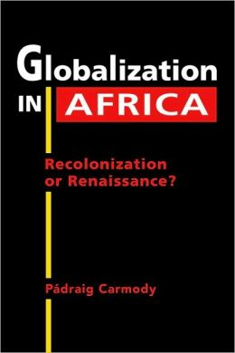 Globalization in Africa: Recolonization or Renaissance?