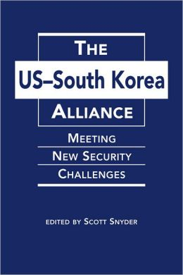 The US-South Korea Alliance: Meeting New Security Challenges