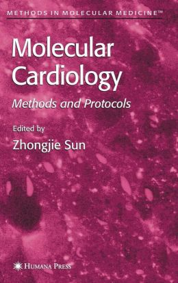 Molecular Cardiology: Methods and Protocols
