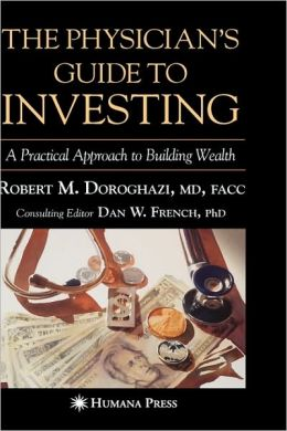The Physician's Guide to Investing