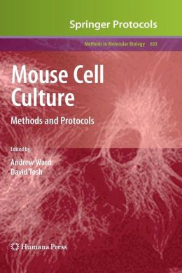 Mouse Cell Culture: Methods and Protocols