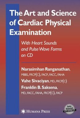 The Art and Science of Cardiac Physical Examination: With Heart Sounds and Pulse Wave Forms on CD