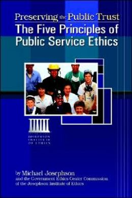 Preserving the Public Trust: The Five Principles of Public Service Ethics