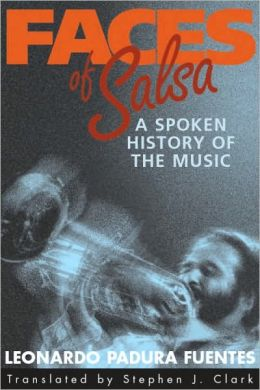 Faces of Salsa: A Spoken History of the Music