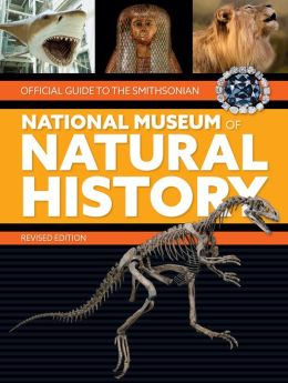 Official Guide to the Smithsonian National Museum of Natural History 2004