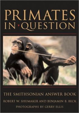 Primates in Question (Smithsonian Answer Book Series): The Smithsonian Answer Book
