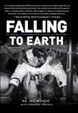 Book Cover Image. Title: Falling to Earth:  An Apollo 15 Astronaut's Journey to the Moon, Author: Al Worden