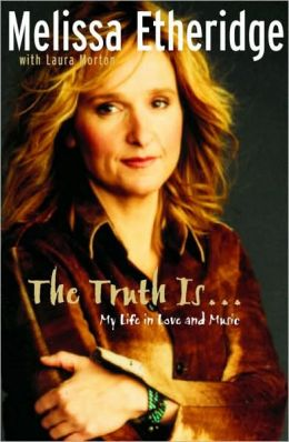 The Truth Is ...: My Life in Love and Music