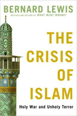 Crisis of Islam: Holy War and Unholy Terror