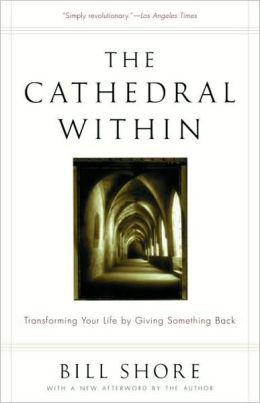 Cathedral Within: Transforming Your Life by Giving Something Back