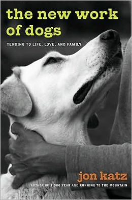 New Work of Dogs: Tending to Life, Love, and Family in a Changing World