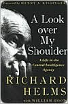 Look over My Shoulder: A Life in the Central Intelligence Agency