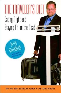 Traveler's Diet: Eating Right and Staying Fit on the Road