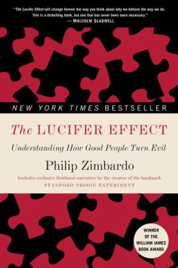 Lucifer Effect: Understanding How Good People Turn Evil