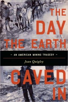 Day the Earth Caved in: An American Mining Tragedy