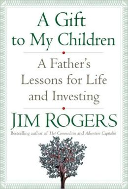 Gift to My Children: A Father's Lessons for Life and Investing