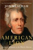 Jon  Meacham - American Lion: Andrew Jackson in the White House