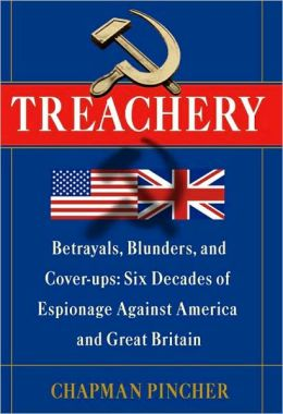 Treachery: Betrayals, Blunders, and Cover-ups: Six Decades of Espionage Against America and Great Britain