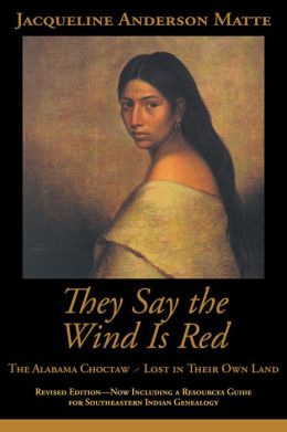 They Say the Wind Is Red: The Alabama Choctaw Lost in Their Own Land