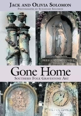 Gone Home: Southern Folk Gravestone Art