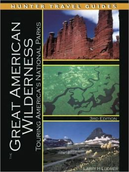 The Great American Wilderness: Touring America's National Parks