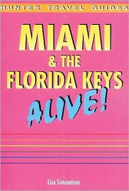 Miami and the Florida Keys Alive Guide