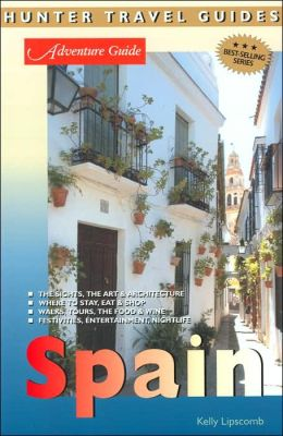 Spain Adventure Guide (Hunter Travel Guides Series)