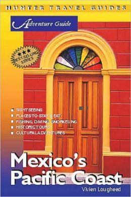 Mexico's Pacific Coast Adventure Guide