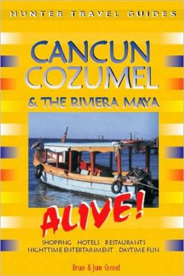 Cancun, Cozumel & the Riviera Maya Alive