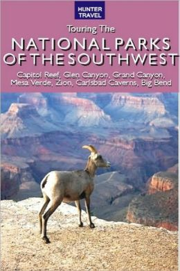 Great American Wilderness: Touring the National Parks of the Southwest