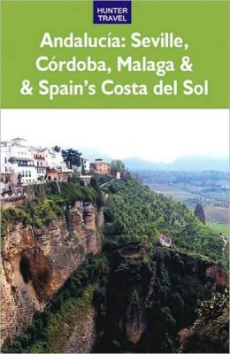 Andalucia: Sevilla, Cordoba, Malaga and Spain's Costa del Sol