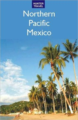 Northern Pacific Mexico: Guaymas, the Copper Canyon & Beyond