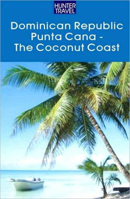 Dominican Republic - The Coconut Coast/Punta Cana