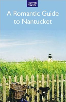 A Romantic Guide to Nantucket
