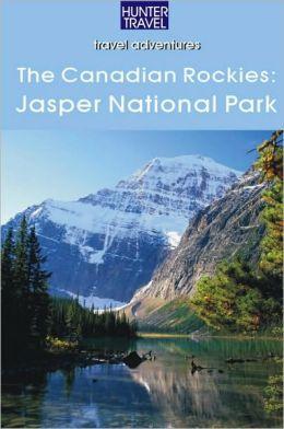 The Canadian Rockies: Jasper National Park