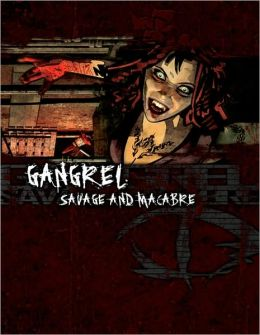 Savage and Macabre: Gangrel