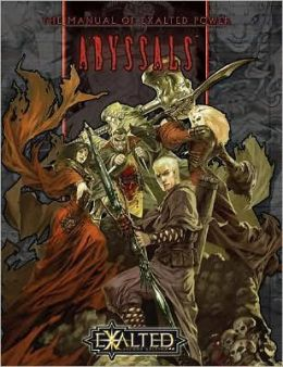 Exalted: The Manual of Exalted Power: The Abyssals