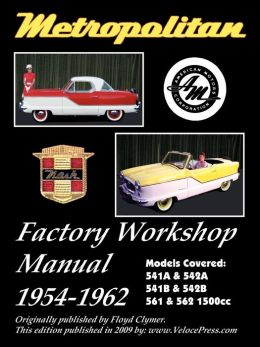 Metropolitan (Austin Uk & Nash Usa) Factory Workshop Manual